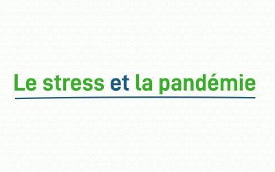 Le stress et la pandémie